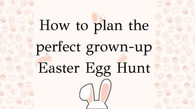 How to plan the perfect grown-up Easter Egg Hunt